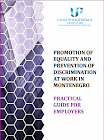 Promotion of Equality and Prevention of Discrimination at Work in Montenegro - Practical Guide for Employers