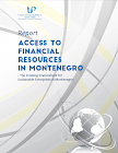 Access to Financial Resources in Montenegro - the Enabling Environment for Sustainable Enterprises in Montenegro